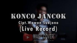 Download KONCO JANCOK - WAWAN SUDJONO [LIVE RECORD]