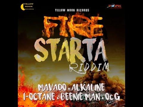 FIRE STARTA RIDDIM MIX FT. ALKALINE, MAVADO, BEENIE, I-OCTANE & OC G {DJ SUPARIFIC}