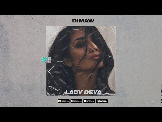 Dimaw - Lady Deya (official audio)