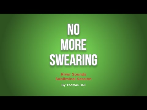 No More Swearing - River Sounds Subliminal Session - By Thomas Hall