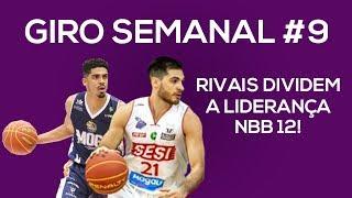GIRO SEMANAL #9 - RIVAIS DIVIDEM A LIDERANÇA DO NBB12