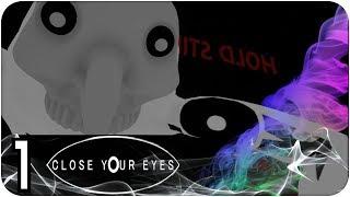 Close Your Eyes Gameplay Walkthrough Husky Factory Part 1