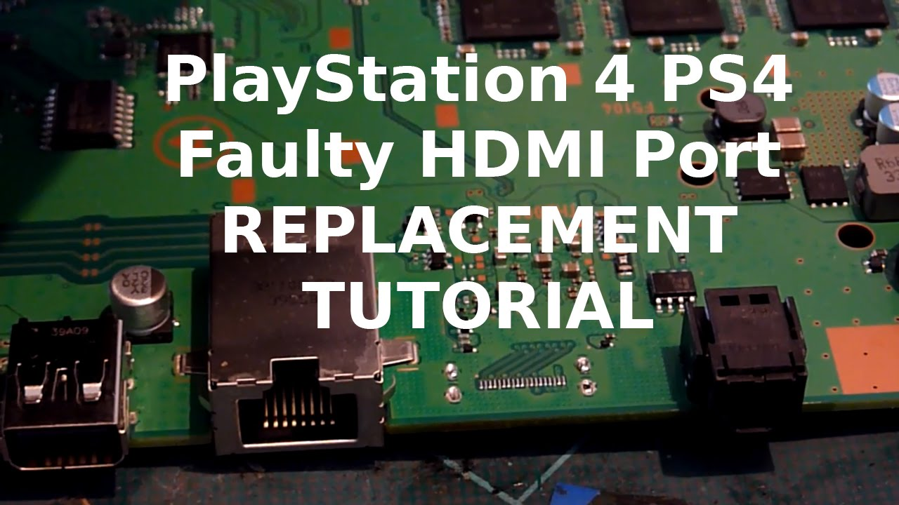 Ps4 Hdmi Port Socket Replacement Tutorial How To