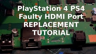 PS4 HDMI Port / Socket Replacement Tutorial - How to repair your  PlayStation 4 HDMI Port Easily  by Andrew Paul
