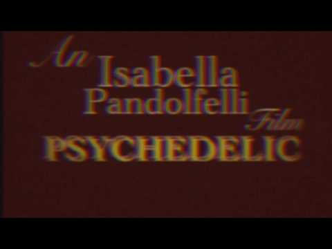 An Isabella Pandolfelli Short Film: Psychedelic Dreams