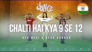 Chalti Hai Kya 9 Se 12 - Dev Negi & Neha Kakkar (Judwaa 2) FitDance Life (Choreography) Dance Video