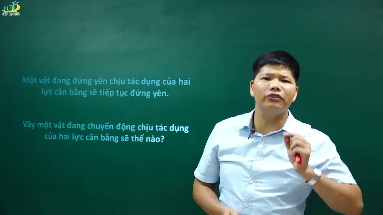 Vật Lí lớp 8 – Bài giảng bài 5 Sự cân bằng lực quán tính   Thầy Trần Văn Huỳnh