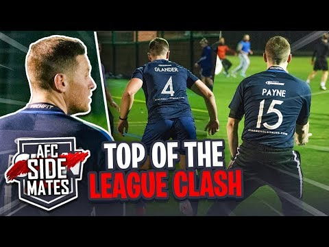 TOP OF THE LEAGUE CLASH! (AFC Sidemates)