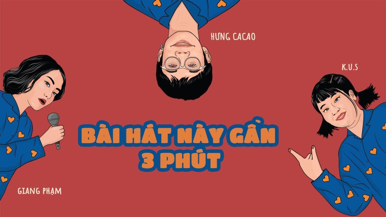 Download BÀI HÁT NÀY GẦN 3 PHÚT | HƯNG CACAO x K.U.S x GIANG PHẠM | ART MUSIC VIDEO