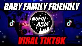 HARTA TAHTA NOFIN ASIA | DJ BABY FAMILY FRIENDLY TIKTOK REMIX FULL BASS