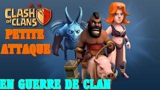 [CLASH OF CLANS] PETITE ATTAQUE EN GUERRE DE CLAN !