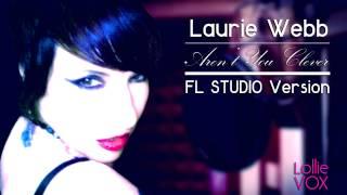 Laurie Webb- Aren't You Clever -Mr. Special mix Official [FL Studio Version]