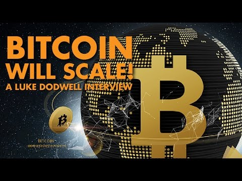 Bitcoin Will Scale! – Luke Dodwell Interview