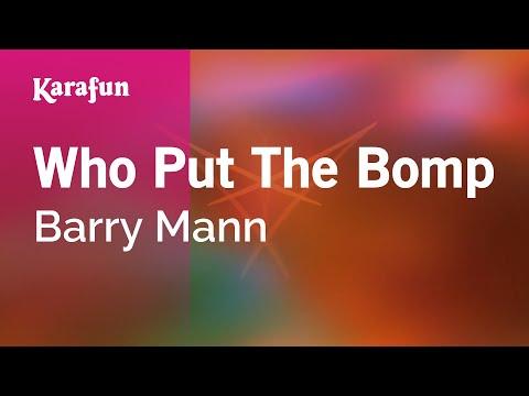 Karaoke Who Put The Bomp - Barry Mann *