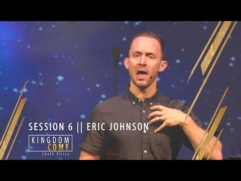 KINGDOM COME SA 2018 || SESSION 6 || ERIC JOHNSON