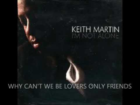 Keith Martin - Why Can't It Be