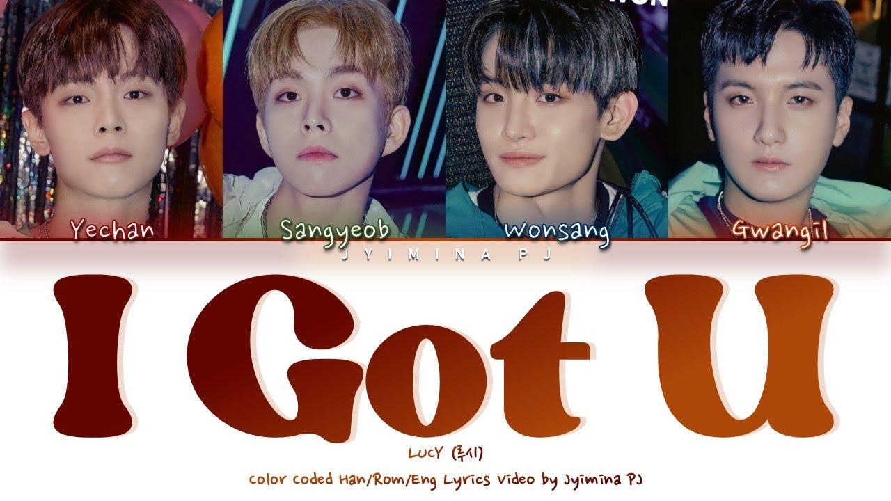 Download LUCY (루시) - 'I Got U' Lyrics (Color Coded_Han_Rom_Eng)