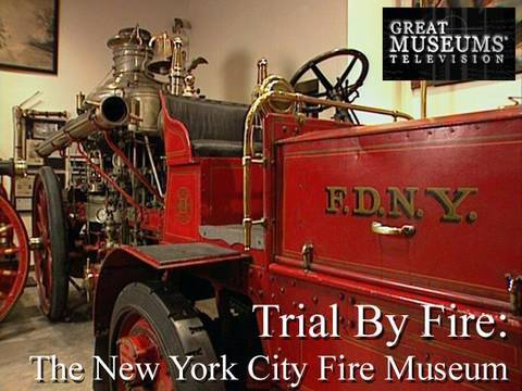 Trial By Fire: The New York City Fire Museum