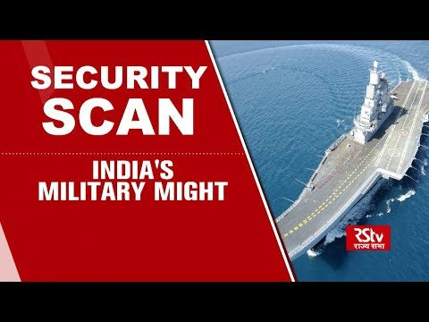Security Scan : India's Military Might