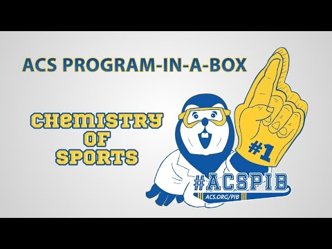 """ACS Program-in-a-Box """"Chemistry of Sports"""" Part 1"""