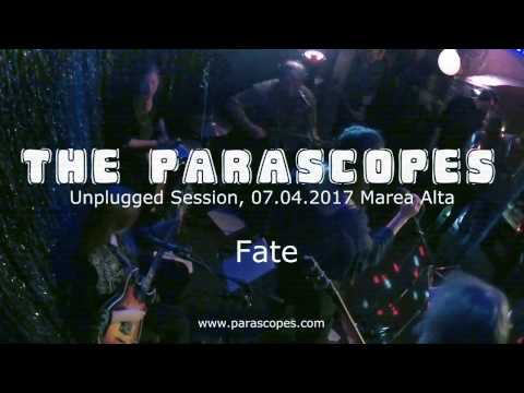 the Parascopes - Unplugged Session -  Fate
