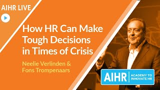 How HR Can Make Tough Decisions in Times of Crisis [AIHR Live]