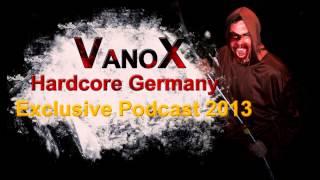 VanoX - Hardcore Germany Exclusive Podcast 2013