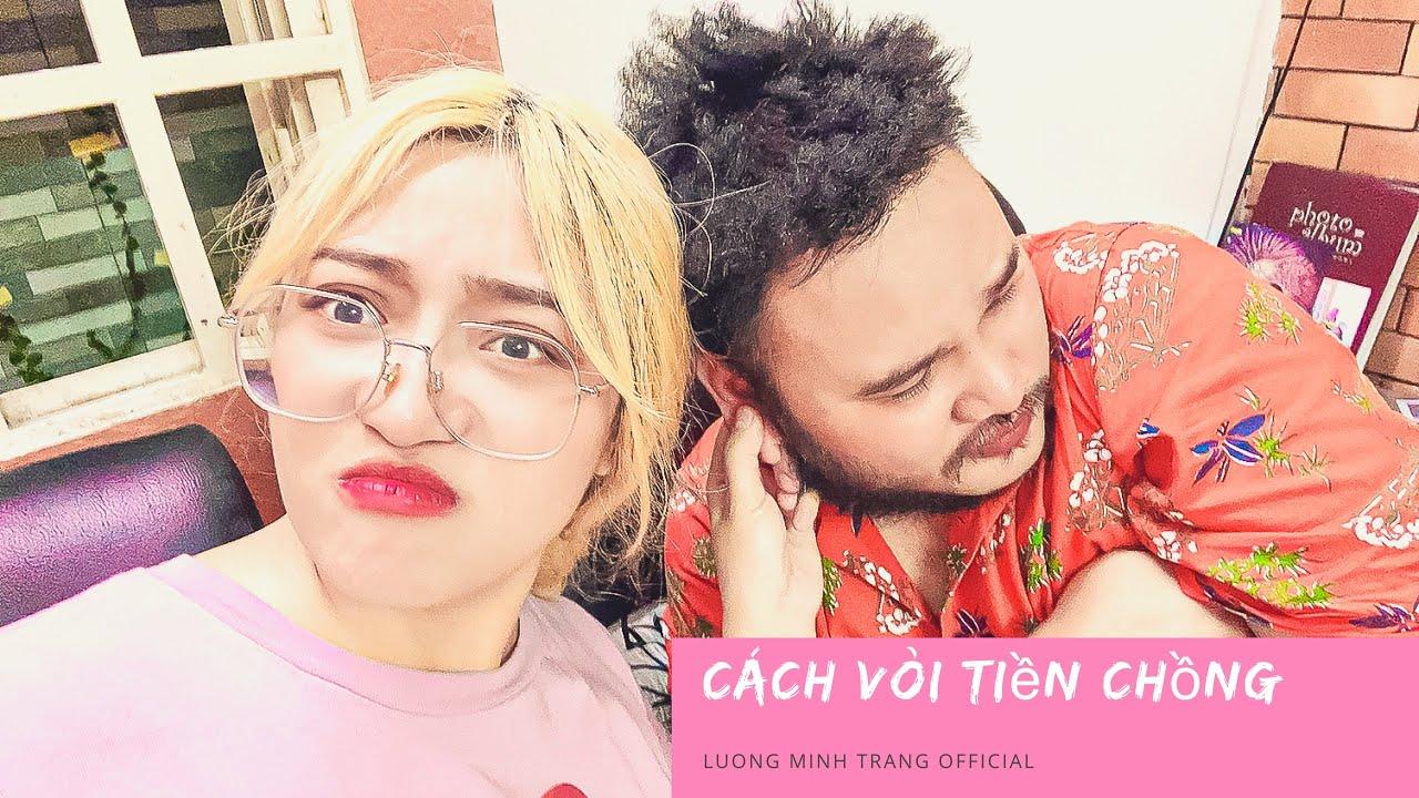 😂 CÁCH VÒI TIỀN CHỒNG 😏   LUONG MINH TRANG Official