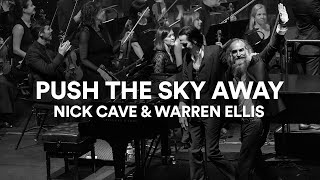 "Nick Cave and Warren Ellis - ""Push the Sky Away"" 
