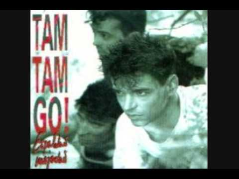 I Come For You - Tam Tam Go