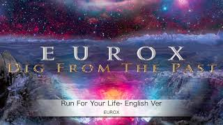 Run For Your Life English Ver / EUROX / Dig from the past 日本語は...