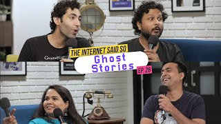 The Internet Said So | Ep. 26 Ghost Stories Ft. @Sumukhi Suresh