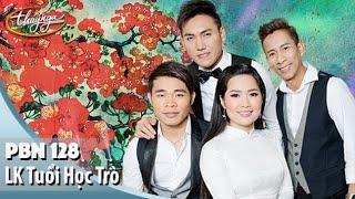 PBN 128 | Hoàng Nhung, Tuấn Quỳnh, Ngọc Ngữ, Đặng Hà Duy - LK Tuổi Học Trò
