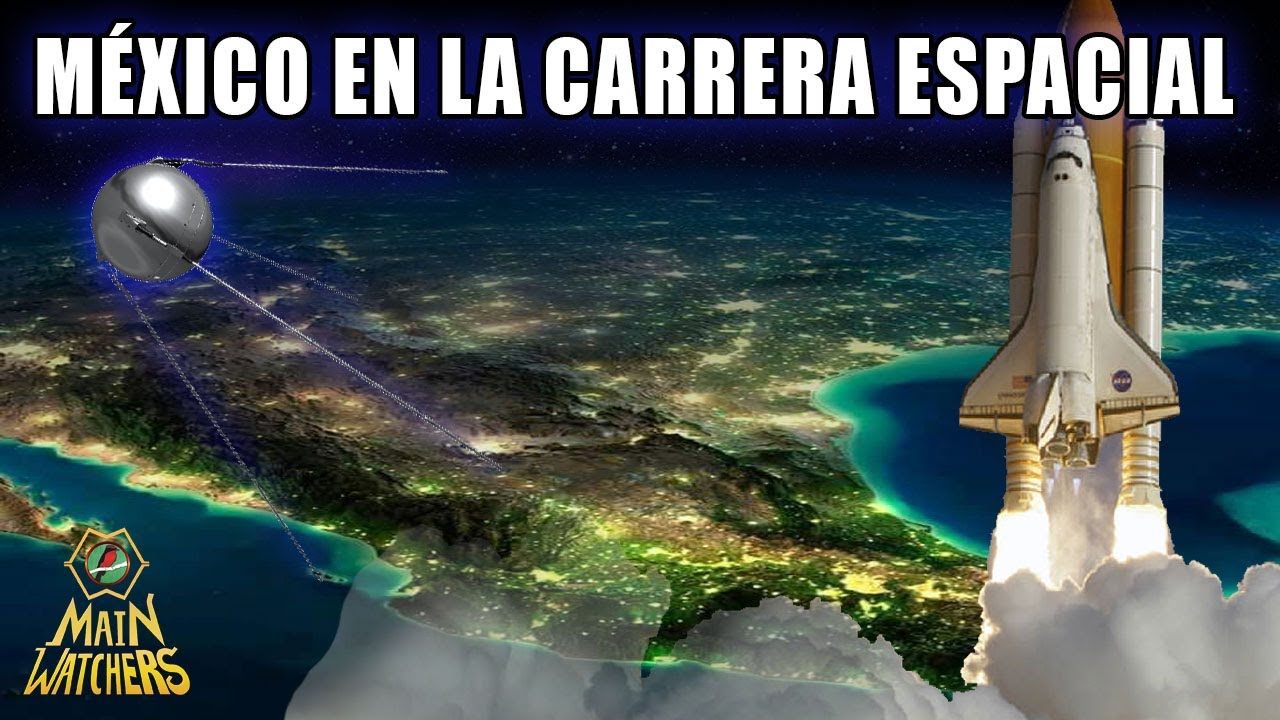 MÉXICO, URSS y EE.UU en la CARRERA ESPACIAL