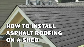 How To Build A Shed - Video 13 Of 15 - How To Install A 3 Tab Asphalt Roof On The Shed