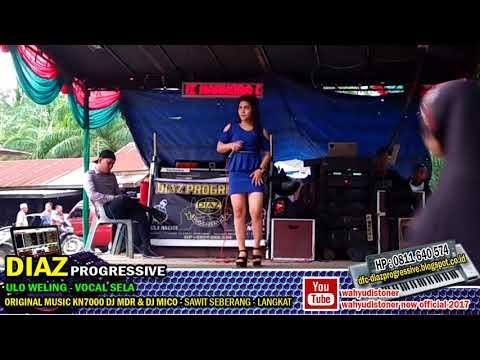 SELA DIAZ - Ulo Weling (Versi Music Jawa Campur Sari Mix KN7000) DIAZ PROGRESSIVE 2018