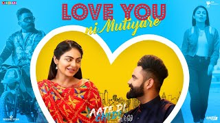 Love You Ni Mutiyare Amrit Maan | Neeru Bajwa | Aate Di Chidi | New Songs 2018