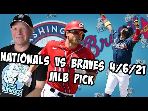 Washington Nationals vs Atlanta Braves 4/6/21 MLB Pick and Prediction MLB Tips Betting Pick