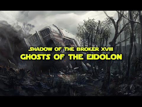 Shadow of the Broker XVIII: Ghosts of the Eidolon
