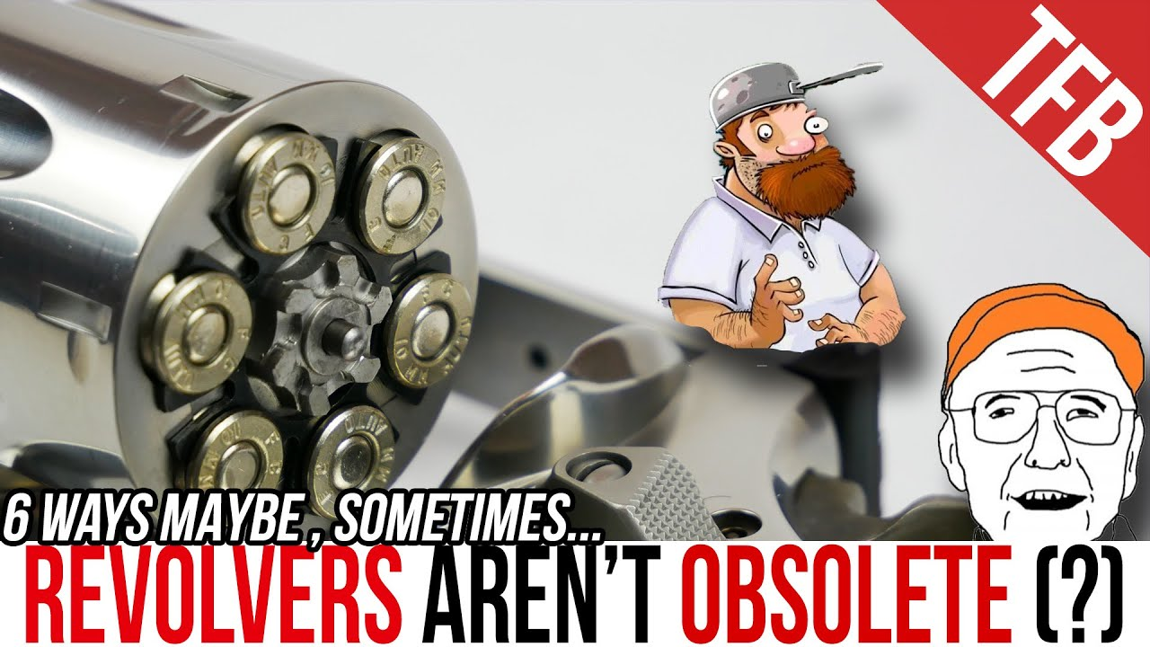 5 Ways Revolvers Might Not Be Obsolete...Maybe. MAYBE.