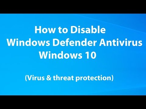 How To Disable Windows Defender Antivirus On Windows 10