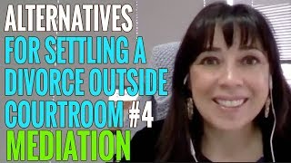 MEDIATION   How to Resolve a Divorce or Custody Case Outside of Court #4