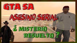 ¿Nuevo Misterio Resuelto? Asesino Serial en GTA SA | GTA SA Loquendo 2018