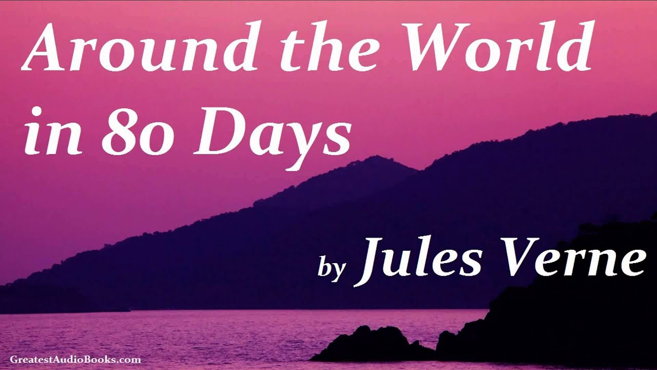 Around the world in 80 days by jules verne full audio book around the world in 80 days by jules verne full audio book greatest audio books youtube fandeluxe Choice Image