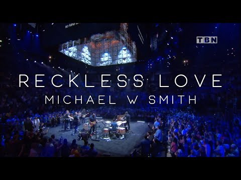 Michael W. Smith - Reckless Love (Live)