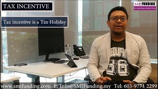 TAX INCENTIVE PRESENTATION BY MR FIRDAUS FROM SMI FUNDING
