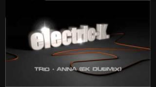 Trio - Anna (eK DubMix)