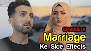 Marriage Ke Side Effects | EPISODE 8 | Sham Idrees