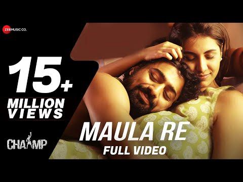 Maula Re - Chaamp | Arijit Singh | Dev &...