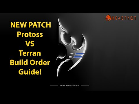 StarCraft 2: *NEW PATCH* Protoss VS Terran Build Order Guide by Beastyqt